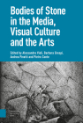 Bodies of Stone in the Media, Visual Culture and the Arts Cover Image