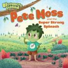 Pete Moss and the Super Strong Spinach: Bloomers Island Garden of Stories #1 Cover Image