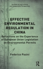 Effective Environmental Regulation in China: Reflections on the Experience of European Union Legislation on Environmental Permits (Rule of Law in China and Comparative Perspectives) Cover Image