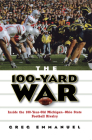 The 100-Yard War: Inside the 100-Year-Old Michigan-Ohio State Football Rivalry Cover Image