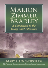 Marion Zimmer Bradley: A Companion to the Young Adult Literature (McFarland Companions to Young Adult Literature) Cover Image