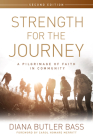 Strength for the Journey, Second Edition: A Pilgrimage of Faith in Community Cover Image