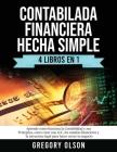 Contabilada Financiera Hecha Simple 4 Libros en 1: Aprende como funciona la Contabilidad y sus Principios, como crear una LLC, los estados financieros Cover Image