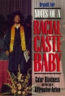 Notes of a Racial Caste Baby: Color Blindness and the End of Affirmative Action (Critical America #25) Cover Image