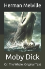 Moby Dick: Or, The Whale: Original Text Cover Image