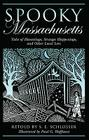 Spooky Massachusetts: Tales of Hauntings, Strange Happenings, and Other Local Lore Cover Image