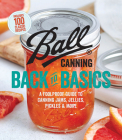 Ball Canning Back to Basics: A Foolproof Guide to Canning Jams, Jellies, Pickles, and More Cover Image