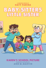 Karen's School Picture: A Graphic Novel (Baby-sitters Little Sister #5) (Adapted edition) (Baby-Sitters Little Sister Graphix) Cover Image