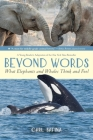 Beyond Words: What Elephants and Whales Think and Feel (A Young Reader's Adaptation) Cover Image
