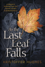 As the Last Leaf Falls: A Pagan's Perspective on Death, Dying & Bereavement Cover Image