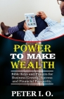 Power To Make Wealth: Bible Keys and Prayers for Business Growth, Success, and Financial Prosperity. Cover Image