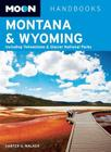 Moon Montana & Wyoming: Including Yellowstone & Glacier National Parks Cover Image