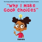 Why I Make Good Choices Cover Image