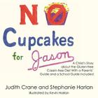 No Cupcakes for Jason: A Child's Story about the Gluten-Free Casein-Free Diet Cover Image