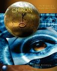 Chiron: The Wisdom of a Deeply Open Heart Cover Image