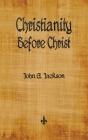Christianity Before Christ Cover Image