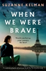 When We Were Brave: A completely gripping and emotional WW2 historical novel Cover Image