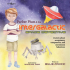Parker Plum and the Intergalactic Space Detective: A Story about Acceptance, Compassion, and Uncommon Behaviors Cover Image
