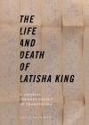 The Life and Death of Latisha King: A Critical Phenomenology of Transphobia (Sexual Cultures) Cover Image