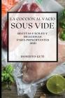 La Cocción al Vacío Sous-Vide 2021 (Sous Vide Cookbook 2021 Spanish Edition): Recetas Fáciles Y Deliciosas Para Principiantes Cover Image