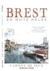 BREST en mots mêlés: Carnet de Jeux pour adultes - Brest - Mots cachés - Brest livre - Brest activités - Brest insolite Cover Image