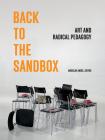 Back to the Sandbox: Art and Radical Pedagogy Cover Image