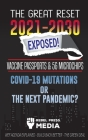 The Great Reset 2021-2030 Exposed!: Vaccine Passports & 5G Microchips, COVID-19 Mutations or The Next Pandemic? WEF Agenda - Build Back Better - The G Cover Image