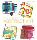 Beginner's Guide to Abstract Art Cover Image
