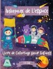 Espace Livre de Coloriage Des Animaux Pour Les Enfants De 4 à 8 ans: Fantastiques pages à Colorier de L'Espace pour les Enfants âgés de 2-4 4-6 4-8 an Cover Image