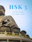 1300 new Essential Chinese Characters and Words for HSK 5: Practice Book for HSK 5 (Learning Chinese For Advanced) Cover Image