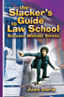 The Slacker's Guide to Law School: Success Without Stress Cover Image