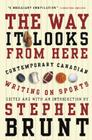 The Way It Looks from Here: Contemporary Canadian Writing on Sports Cover Image