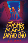 The Smashed Man of Dread End Cover Image