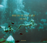What Did the Deep Sea Say Cover Image