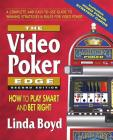 The Video Poker Edge, Second Edition: How to Play Smart and Bet Right Cover Image