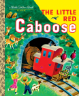The Little Red Caboose (Little Golden Book) Cover Image