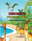 Dinosaur Coloring Book for 2-4 Years Old Boys: A dinosaur coloring activity book for kids. Great dinosaur activity gift for little children. Fun Easy Cover Image