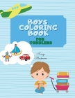 Boys Coloring Book for Toddlers: First Doodling For Children Ages 1- 4, 50+ Simple Illustrations For Beginners Learning How To Color Cover Image