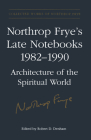Northrop Frye's Late Notebooks,1982-1990 (Collected Works of Northrop Frye #6) Cover Image