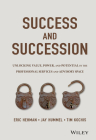 Success and Succession: Unlocking Value, Power, and Potential in the Professional Services and Advisory Space Cover Image