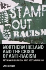 Northern Ireland and the Crisis of Anti-Racism: Rethinking Racism and Sectarianism Cover Image