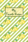 My Favorite Recipes: Family Cookbook Recipe Journal-Blank Receipe Book- Cookbook Empty Pages-Cooking Recipe Book Blank-Chef Recipe Notebook Cover Image