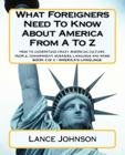 What Foreigners Need to Know about America from A to Z: America's Culture Cover Image