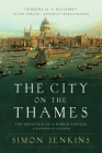The City on the Thames: The Creation of a World Capital: A History of London Cover Image