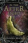 In the Afterlight (A Darkest Minds Novel, Book 3): A Darkest Minds Novel Cover Image