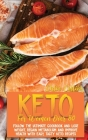 Keto For Women Over 50: The Ultimate Cookbook and Lose Weight, Regain Metabolism And Improve Health With Easy, Tasty Keto Recipes Cover Image