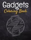 Gadgets Coloring Book: Awesome Coloring Book For Teen Kids And Adults Cover Image