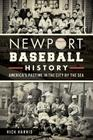 Newport Baseball History: America's Pastime in the City by the Sea Cover Image