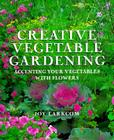 Creative Vegetable Gardening: From the Experts at Advanced Vivarium Systems Cover Image