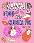 Kawaii food and Guinea Pig Coloring Book Cover Image